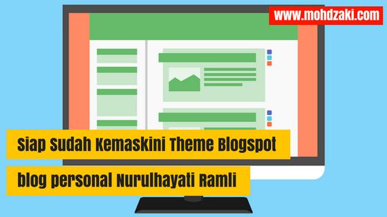 Siap Sudah Kemaskini Theme Blogspot Nurulhayati Ramli