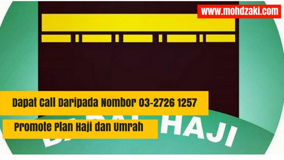 Dapat Call Daripada Nombor 03-2726 1257 – Promote Plan Haji dan Umrah