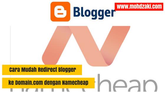 Cara Mudah Redirect Blogger ke Domain.com dengan Namecheap