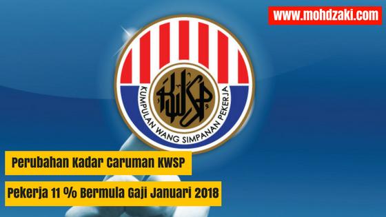 Perubahan Kadar Caruman KWSP Pekerja 11 Peratus Bermula Gaji Januari 2018