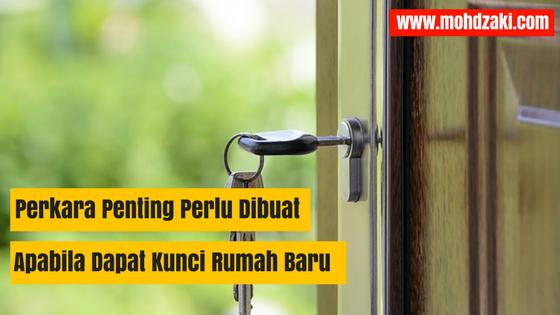 Perkara Penting Perlu Dibuat Apabila Dapat Kunci Rumah Baru
