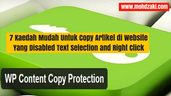 7 Kaedah Mudah Untuk Copy Artikel di Website Yang Disabled Text Selection and Right Click