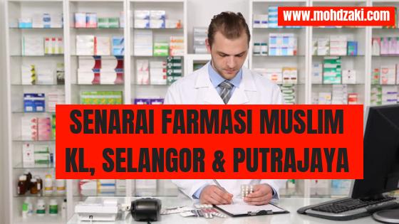 Senarai Farmasi Muslim Sekitar Kuala Lumpur, Selangor dan Putrajaya