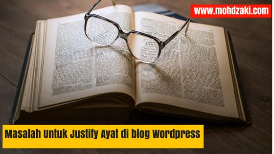Masalah Untuk Justify Ayat di blog Post WordPress
