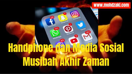 Handphone dan Media Sosial Musibah Akhir Zaman
