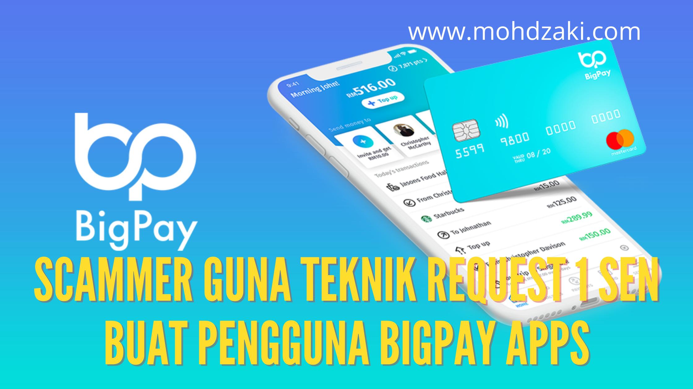 Scammer Guna Teknik Request 1 Sen Buat Pengguna BigPay Apps, Hati – Hati Semua